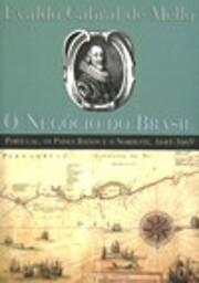 O negócio do Brasil: Portugal, os Países…
