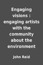 Engaging visions : engaging artists with the…