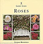 Roses (Gardening Guides) by Lindsay…