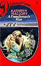 A Frenchman's Kiss by Kathryn Mallory