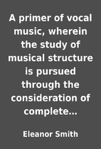 A primer of vocal music, wherein the study…
