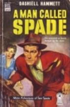 A Man Called Spade by Dashiell Hammett