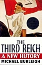 The Third Reich: A New History by Michael…