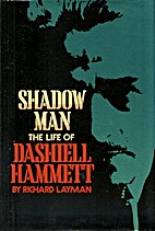 Shadow Man: The Life of Dashiell Hammett by…