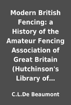 Modern British Fencing: a History of the…