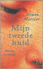 Mijn tweede huid by Erwin Mortier