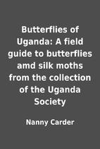 Butterflies of Uganda: A field guide to…