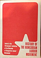History of the Hungarian Labour Movement:…