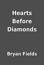 Hearts Before Diamonds by Bryan Fields