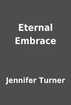 Eternal Embrace by Jennifer Turner