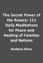 The Secret Power of the Rosary: 111 Daily…
