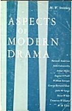 Aspects of Modern Drama by M. W. Steinberg