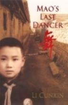 Mao's Last Dancer by Cunxin Li