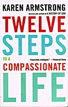 Twelve Steps to a Compassionate Life by…