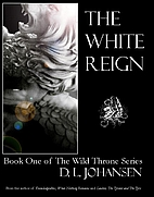 The White Reign, Book 1 of The Wild Throne…