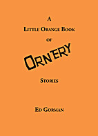 A Little Orange Book of Ornery Stories by Ed…