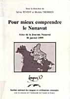 Pour mieux comprendre le Nunavut: Actes de…