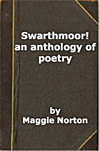 Swarthmoor! an anthology of poetry by Maggie…