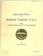 Historical Diary of Bedford, Virginia,…