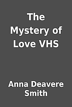 The Mystery of Love VHS by Anna Deavere…