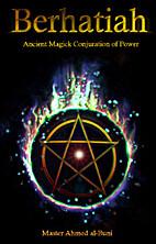 Berhatiah, Ancient Magick Conjuration of…