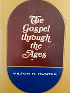 The Gospel through the Ages by Milton R.…