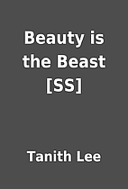 Beauty is the Beast [SS] by Tanith Lee