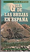 Guía de las brujas de España. by Juan G.…