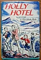 Holly Hotel by Elisabeth Kyle