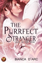 The Purrfect Stranger by Bianca D'Arc