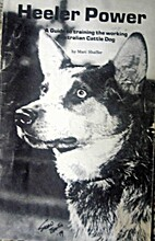 Heeler Power: A Guide to Training the…
