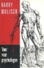 Voer voor psychologen by Harry Mulisch