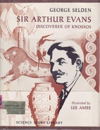 Sir Arthur Evans, discoverer of Knossos by…
