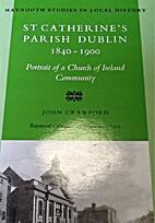 St Catherine's Parish Dublin 1840-1900:…