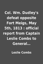 Col. Wm. Dudley's defeat opposite Fort…