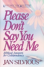 Please Don't Say You Need Me: Biblical…