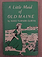 A Little Maid of Old Maine. The Little Maid…