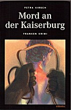 Mord an der Kaiserburg by Petra Kirsch