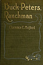 Buck Peters, Ranchman by Clarence E. Mulford…