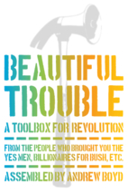Beautiful Trouble: A Toolbox for Revolution…