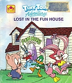 Lost in the fun house (Tiny toon adventures)…