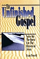 The Unfinished Gospel: Notes on the Quest…