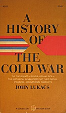 A History of the Cold War by John Lukacs