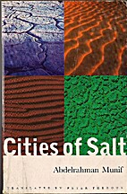 Cities of Salt by Abdelrahman Munif
