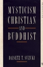Mysticism: Christian and Buddhist by Daisetz…