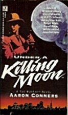 Under a Killing Moon: A Tex Murphy Novel…