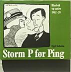 Storm P før Ping : bladvid og satire…