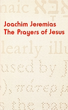 The Prayers of Jesus by Joachim Jeremias