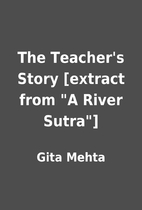 The Teacher's Story [extract from A River…