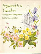 England Is a Garden a Wayfarers Companio by…